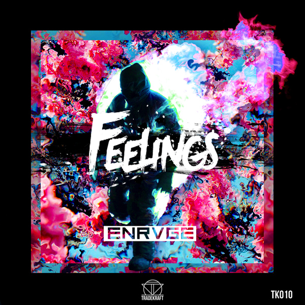 TK010: ENRVGE - Feelings